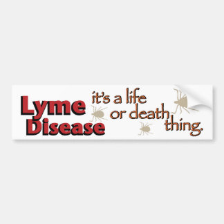 Lyme Disease - It's a life or death thing (Wide) Bumper Sticker