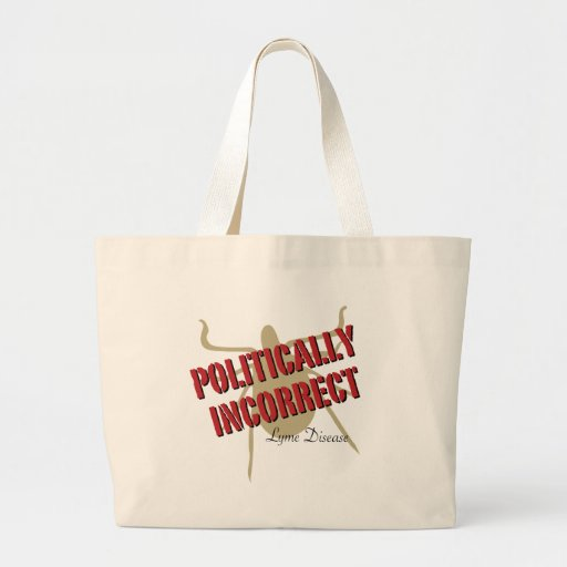 Lyme Disease - Politically Incorrect Bags