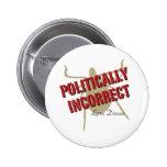 Lyme Disease - Politically Incorrect Pin