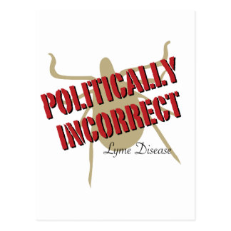 Lyme Disease - Politically Incorrect Post Cards