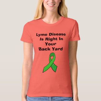 Lyme Is Right In Your Back Yard T-Shirt