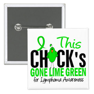 LYMPHOMA Chick Gone Lime Green Pinback Buttons