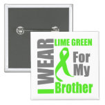 Lymphoma I Wear Lime Green Brother Pin