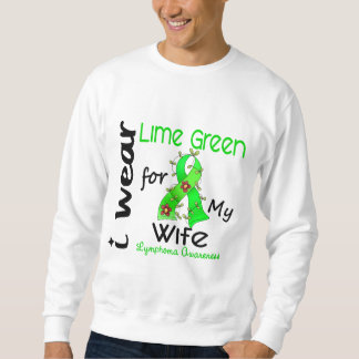 Lymphoma I Wear Lime Green For My Wife 43 Sweatshirt