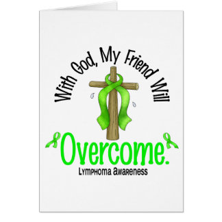 Lymphoma With God My Friend Will Overcome Card