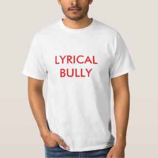 LYRICAL BULLY T-Shirt