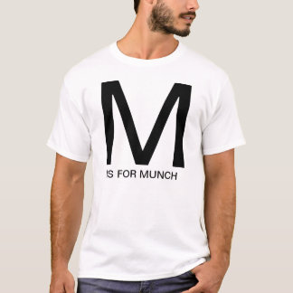 M is for Munch T-Shirt