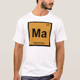 Ma - Marimba Music Chemistry Periodic Table Symbol T-Shirt