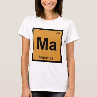 Ma - Marimba Music Chemistry Periodic Table Symbol T-Shirt