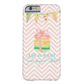 Macarons Life is Short Eat Dessert First Chevron Barely There iPhone 6 Case