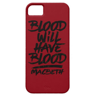 Macbeth Blood Will Have Blood iPhone 5 Case