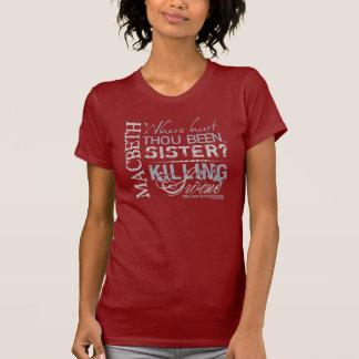 Macbeth Killing Swine Quote T-Shirt