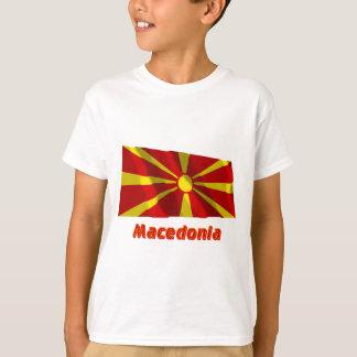 Macedonia Waving Flag with Name T-Shirt