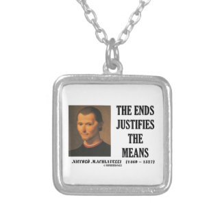 Machiavelli Ends Justifies The Means Quote Square Pendant Necklace