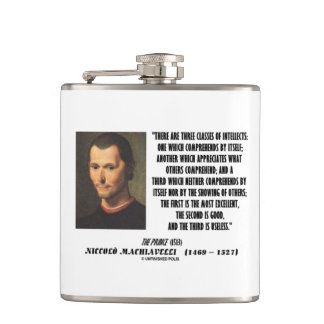 Machiavelli Three Classes Of Intellects Quote Hip Flask