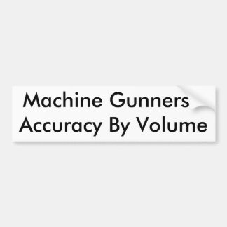 Machine Gunners - Accuracy By Volume Bumper Sticker