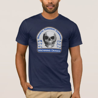 Machining Division - Galactic Conquest Command T-Shirt