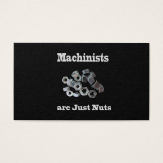 Machinists Are Just Nuts Humorous Business Card