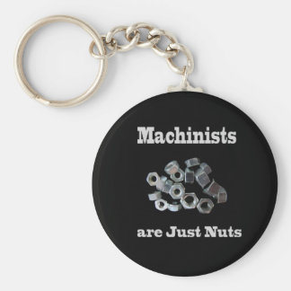 Machinists Are Just Nuts Humorous Key Ring