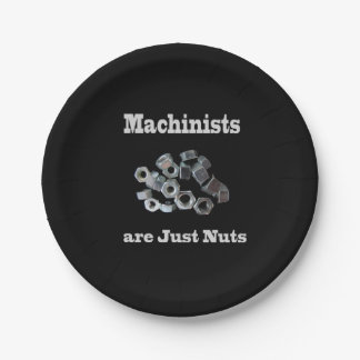 Machinists Are Just Nuts Humorous Paper Plate