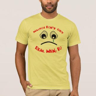 Machos Don't Cry Shirt