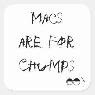 Macs are For Chumps Square Sticker