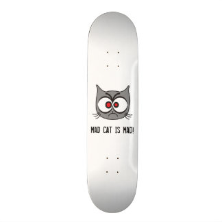 Mad Cat Is Mad Skateboard Deck