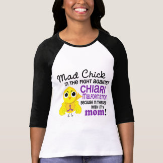 Mad Chick 2 Mom Chiari Malformation T-shirt