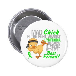 Mad Chick Messed With Best Friend 3 Lymphoma Buttons