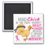 Mad Chick Messed With Mother 3L Breast Cancer Fridge Magnet