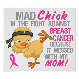 Mad Chick Messed With Mum 3 Breast Cancer Poster