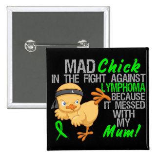 Mad Chick Messed With Mum 3 Lymphoma Buttons