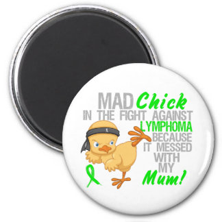 Mad Chick Messed With Mum 3 Lymphoma Magnet