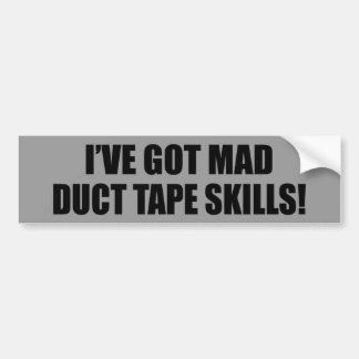 Mad duct tape skills bumper sticker