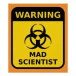 Mad Scientist Warning Sign Poster