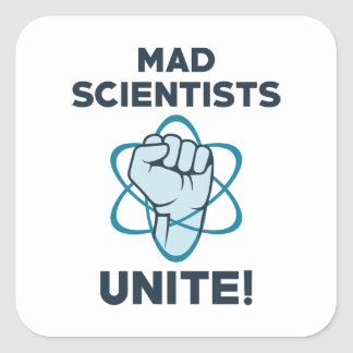 Mad Scientists Unite Square Sticker