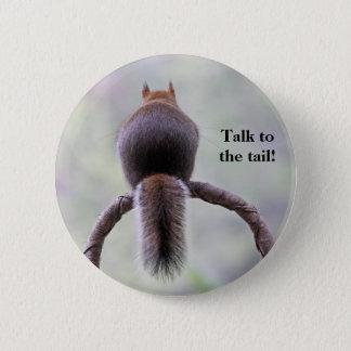 Mad Squirrel 6 Cm Round Badge