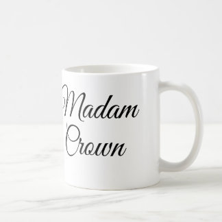 Madam Crown Coffee Mug