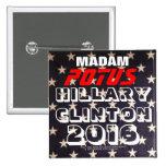 MADAM POTUS HILLARY CLINTON 2016 Button