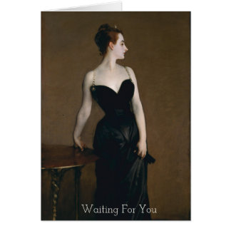 Madame X In Black Dress Waiting For You Sentiment Card
