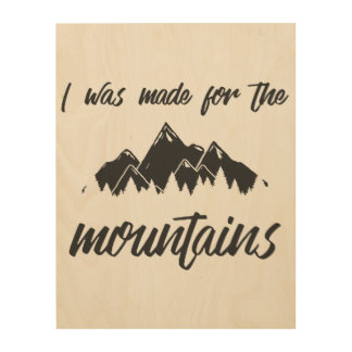Made For The Mountains B/W Wood Canvas