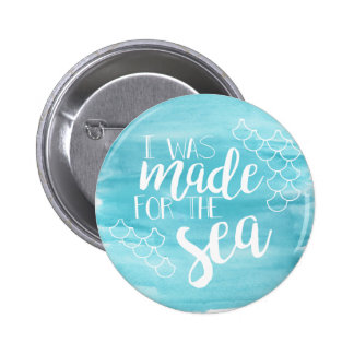 Made For The Sea Watercolor Button