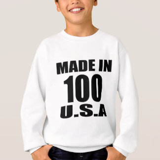 MADE IN 100 U.S.A BIRTHDAY DESIGNS SWEATSHIRT