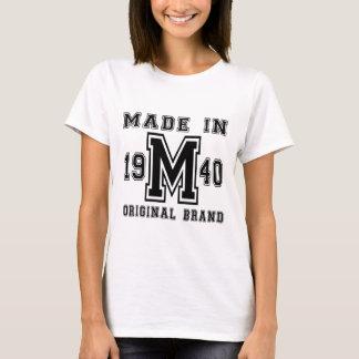 MADE IN 1940 ORIGINAL BRAND BIRTHDAY DESIGNS T-Shirt