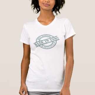 Made in 1940 t-shirts