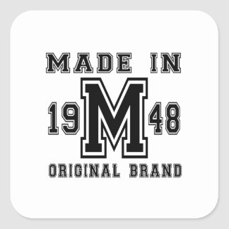 MADE IN 1948 ORIGINAL BRAND BIRTHDAY DESIGNS SQUARE STICKER