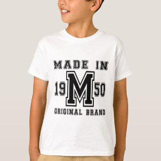 MADE IN 1950 ORIGINAL BRAND BIRTHDAY DESIGNS T-Shirt