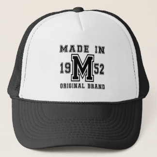 MADE IN 1952 ORIGINAL BRAND BIRTHDAY DESIGNS TRUCKER HAT