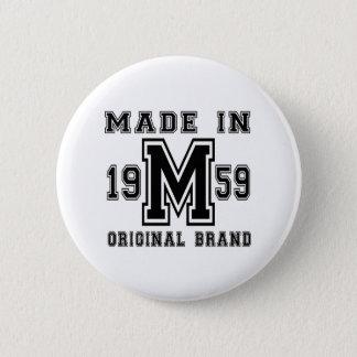 MADE IN 1959 ORIGINAL BRAND BIRTHDAY DESIGNS 6 CM ROUND BADGE