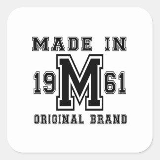 MADE IN 1961 ORIGINAL BRAND BIRTHDAY DESIGNS SQUARE STICKER